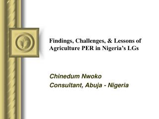 Findings, Challenges, & Lessons of Agriculture PER in Nigeria's LGs