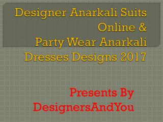 Designer Anarkali Suits Online: Party Wear Anarkali Dresses Designs 2017 Latest Fashion Collection