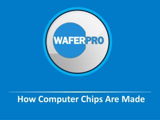 How Computer Chips Are Made