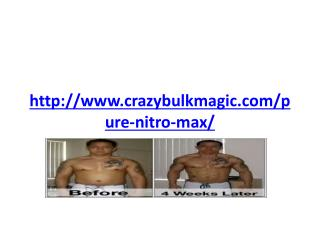 http://www.crazybulkmagic.com/pure-nitro-max/