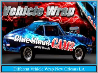 Different Vehicle Wrap New Orleans LA