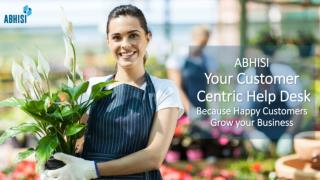 Introducing Abhisi - Your Customer Centric Helpdesk