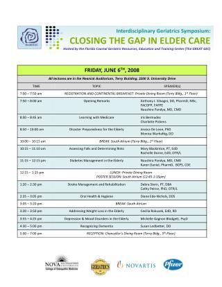 Interdisciplinary Geriatrics Symposium: CLOSING THE GAP IN ELDER CARE