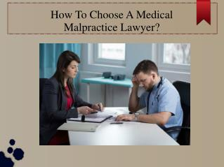 How To Choose A Medical  Malpractice Lawyer?