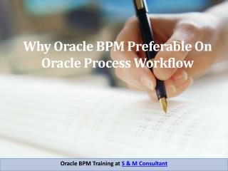 Why oracle bpm preferable on oracle process workflow
