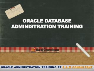 Oracle Database Administration Training | S & M Consultant