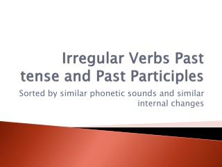 Irregular  Verbs Past  tense and  Past Participles