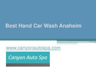 Best Hand Car Wash Anaheim - www.canyonautospa.com