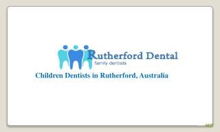Rutherfrod dental- Specialized children dentists in Australia