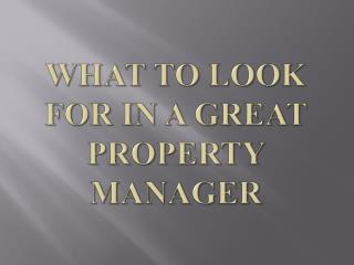 What to Look for in a Great Property Manager