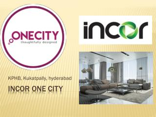 Get More Detail Incor One City Price List