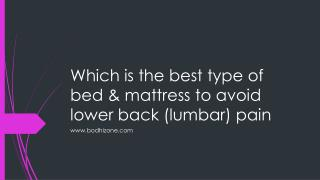 Which is the best type of bed & mattress to avoid lower back (lumbar) pain?