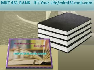 MKT 431 RANK   It's Your Life/mkt431rank.com