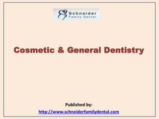 Schneider Family Dental-Cosmetic & General Dentistry
