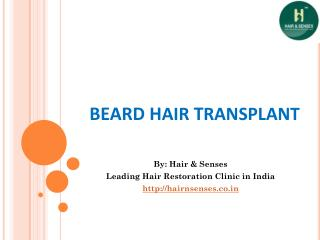 Beard Hair Transplant in Delhi By Hair and Senses
