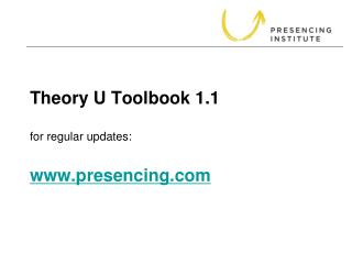Theory U Toolbook 1.1 for regular updates: presencing