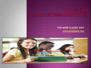 sci 220 aid Learn/sci220aiddotcom
