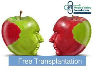 Free organ donation with Medico Valley Foundation.