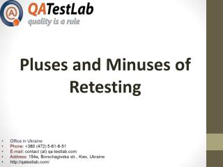 Pluses and Minuses of Retesting