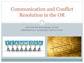 Communication and Conflict Resolution in the OR