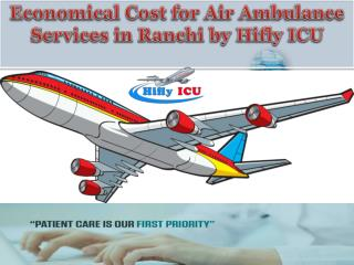 Hi-Tech Air Ambulance Services in Ranchi to Bangalore
