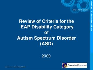 Review of Criteria for the  EAP Disability Category  of Autism Spectrum Disorder (ASD)