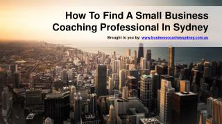 How To Find A Small Business Coaching Professional In Sydney