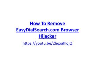 How To Remove EasyDialSearch.com Browser Hijacker