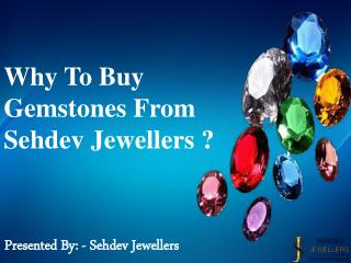 Why to Buy Gemstones From Sehdev Jewellers