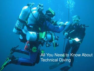 All You Need to Know About Technical Diving