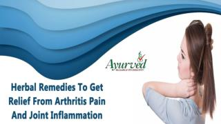 Herbal Remedies To Get Relief From Arthritis Pain And Joint Inflammation