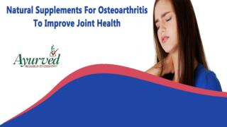 Natural Supplements For Osteoarthritis To Improve Joint Health