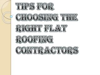 Points TO Be Kept In Mind Before Choosing the Right Flat Roofing Contractors