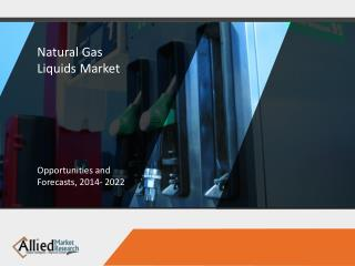 Natural Gas Liquids Market to Reach 11,468 kilo barrels/day, Globally, by 2022