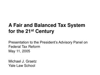 A Fair and Balanced Tax System for the 21st Century