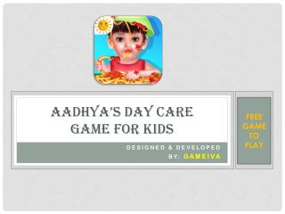 Aadhya's Day Care Game for Kids