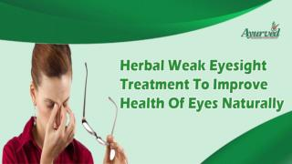 Herbal Weak Eyesight Treatment To Improve Health Of Eyes Naturally