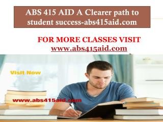 ABS 415 AID A Clearer path to student success-abs415aid.com