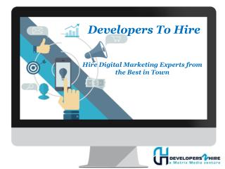 Hire Digital Marketing Experts from the Best in Town