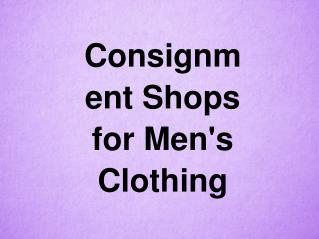 Consignment Shops for Men's Clothing