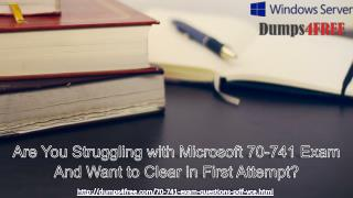 Microsoft 70-741  Authorized Practice Exam Questions by Dumps4free