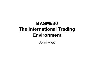 BASM530 The International Trading Environment