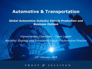 Automotive & Transportation Global Automotive Industry Vehicle Production and Business Outlook Vigneshwaran Chandran