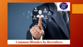 Common Mistakes by Recruiters !!