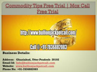 Commodity Tips Free Trial | Mcx Call Free Trial
