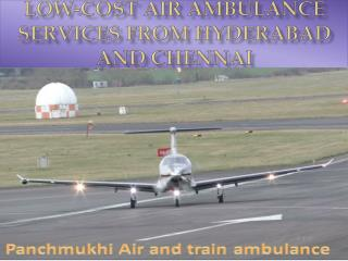 Low-cost Air Ambulance Services from Hyderabad and Chennai