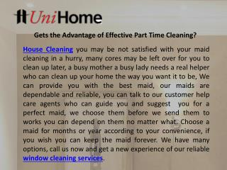 Gets the advantage of effective part time cleaning
