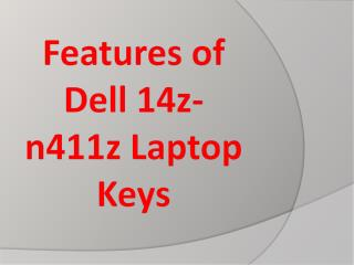 Features of Dell 14z-N411z Laptop Keys