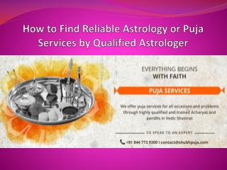 How to Find Reliable Astrology or Puja Services by Qualified Astrologer