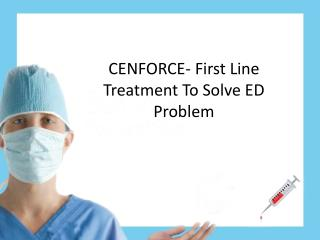 CENFORCE- First Line Treatment To Solve ED Problem